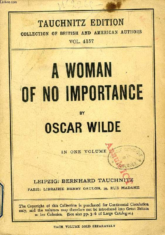A WOMAN OF NO IMPORTANCE (COLLECTION OF BRITISH AND AMERICAN AUTHORS, VOL. 4157)