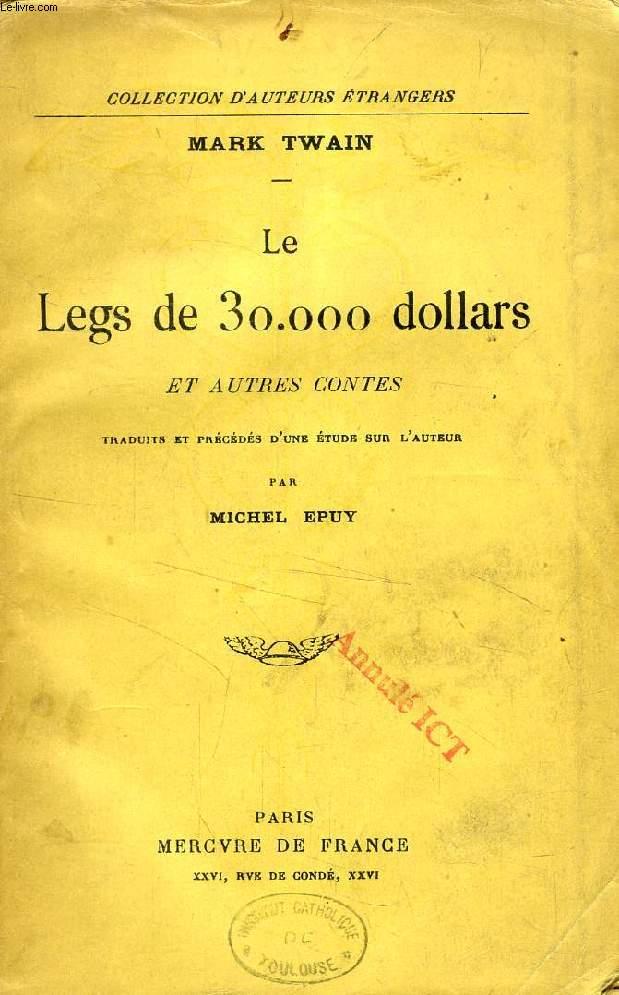 LE LEGS DE 30.000 DOLLARS, ET AUTRES CONTES