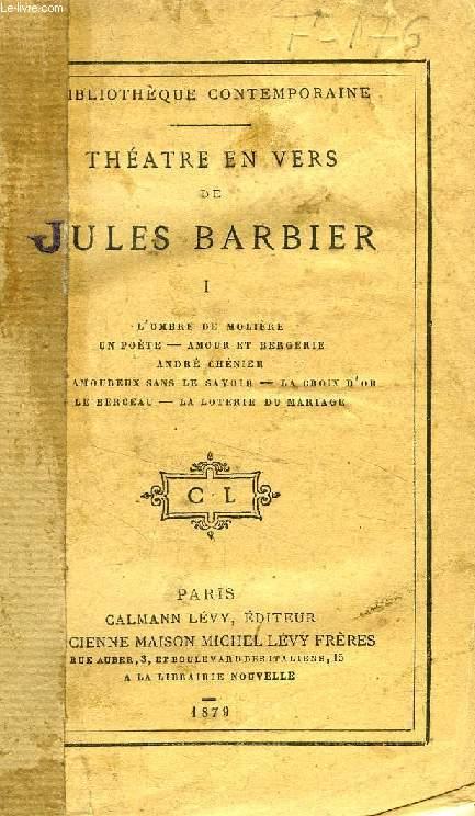 THEATRE EN VERS DE JULES BARBIER, TOME I
