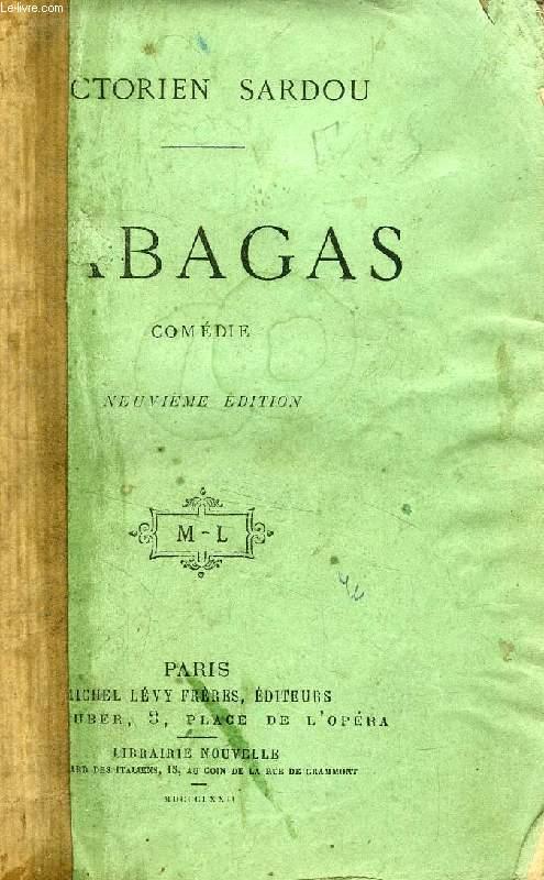 RABAGAS, COMEDIE EN 5 ACTES, EN PROSE