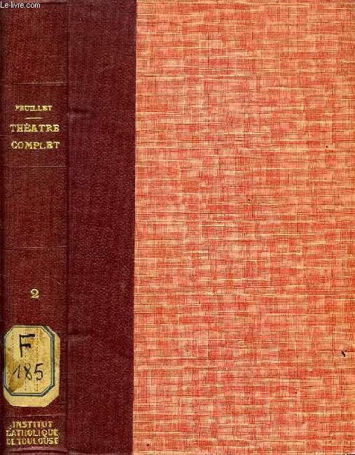 THEATRE COMPLET, TOME II (Le Cheveu blanc. La Tentation. Rédemption. Montjoye)