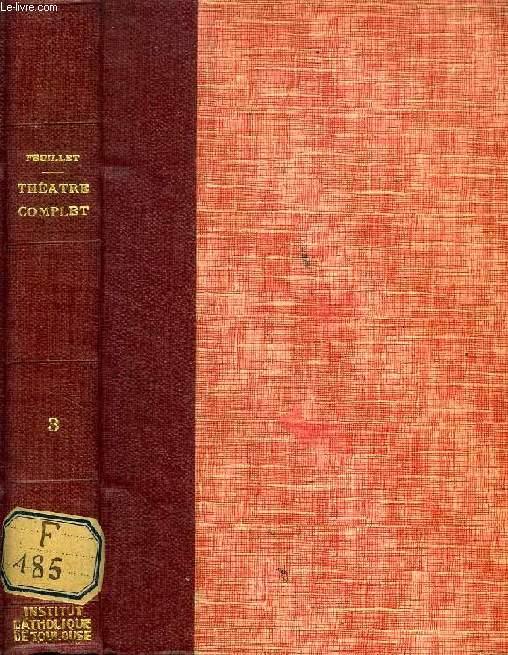 THEATRE COMPLET, TOME III (La Belle au bois dormant. Le Cas de conscience. Julie. Dalila. L'Acrobate)
