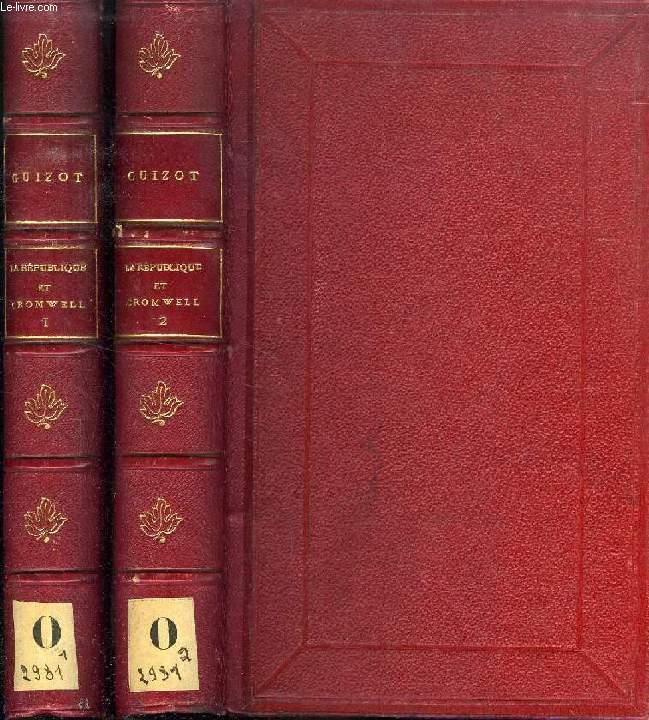 HISTOIRE DE LA REPUBLIQUE D'ANGLETERRE ET DE CROMWELL (1649-1658), 2 TOMES