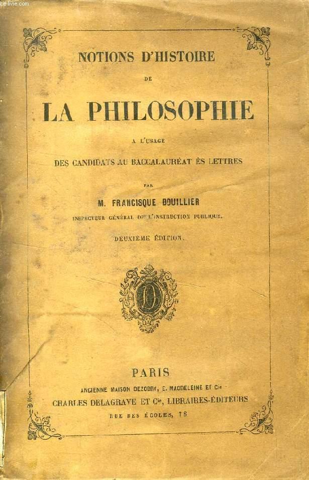 NOTIONS D'HISTOIRE DE LA PHILOSOPHIE, A L'USAGE DES CANDIDATS AU BACCALAUREAT ES LETTRES