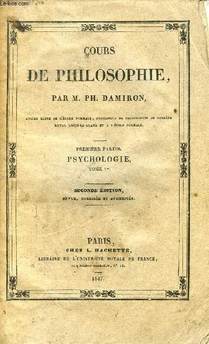 COURS DE PHILOSOPHIE, 1re PARTIE, PSYCHOLOGIE, 2 TOMES
