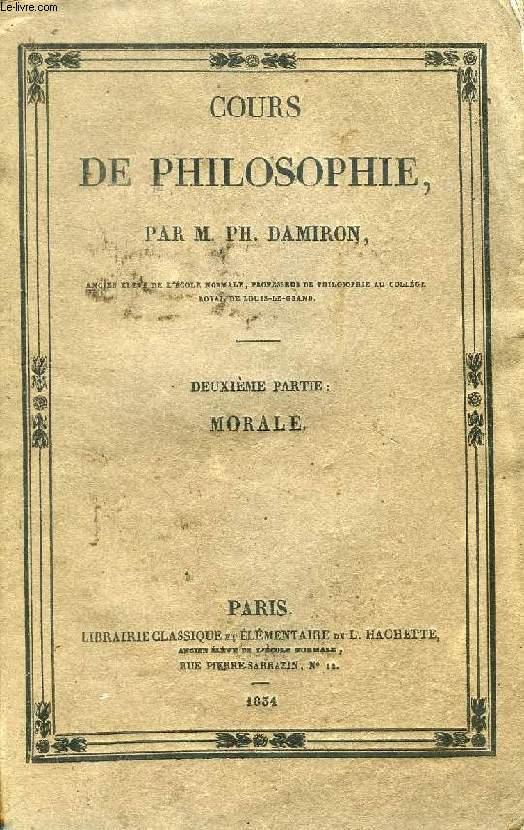 COURS DE PHILOSOPHIE, 2e PARTIE, MORALE