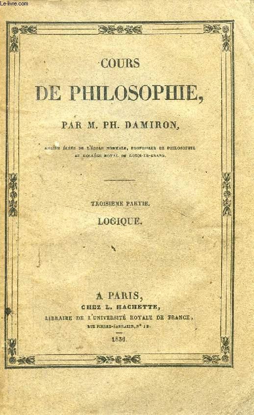 COURS DE PHILOSOPHIE, 3e PARTIE, LOGIQUE