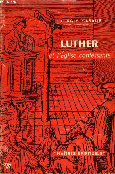 LUTHER ET L'EGLISE PROTESTANTE