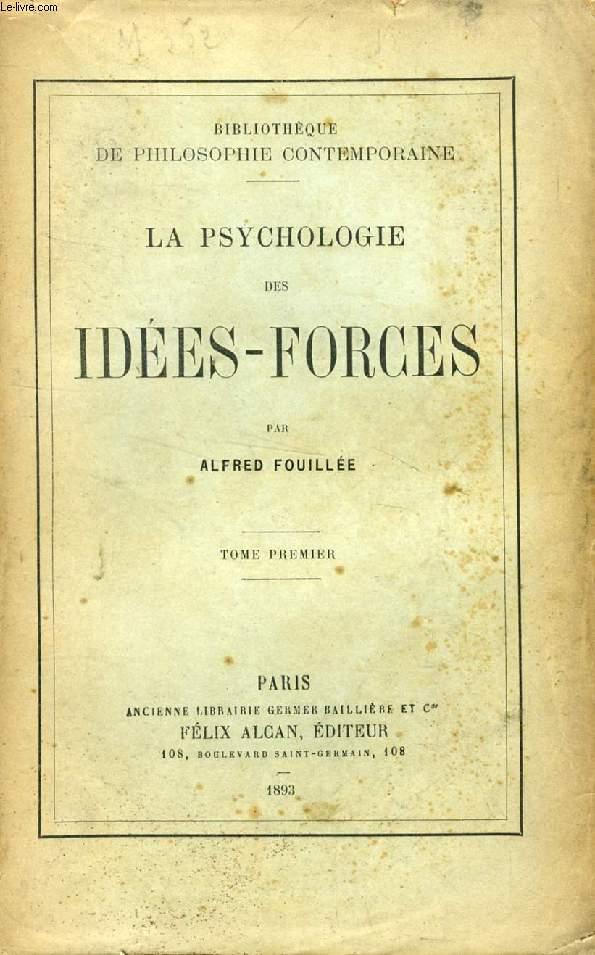 LA PSYCHOLOGIE DES IDEES-FORCES, 2 TOMES
