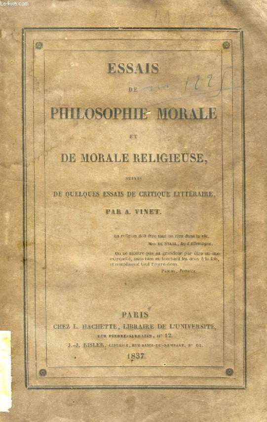ESSAIS DE PHILOSOPHIE MORALE ET DE MORALE RELIGIEUSE, Suivis de QUELQUES ESSAIS DE CRITIQUE LITTERAIRE