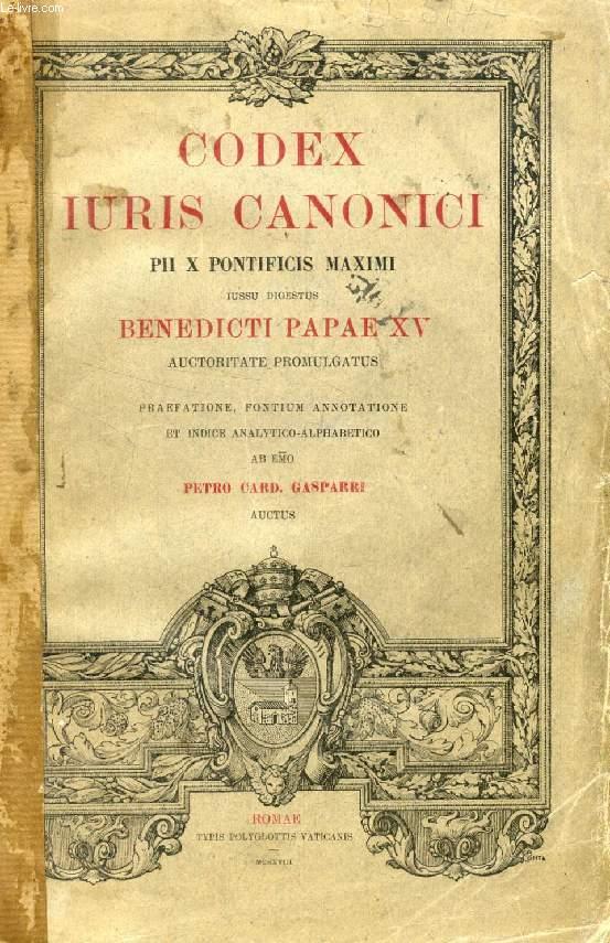 CODEX IURIS CANONICI PII X PONTIFICIS MAXIMI IUSSU DIGESTUS BENEDICTI PAPAE XV AUCTORITATE PROMULGATUS
