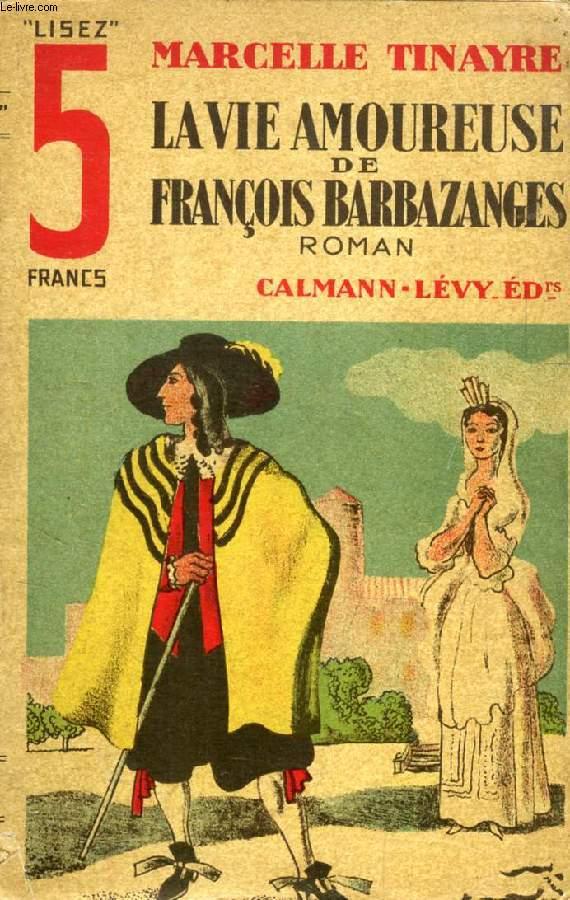 LA VIE AMOUREUSE DE FRANCOIS BARBAZANGES