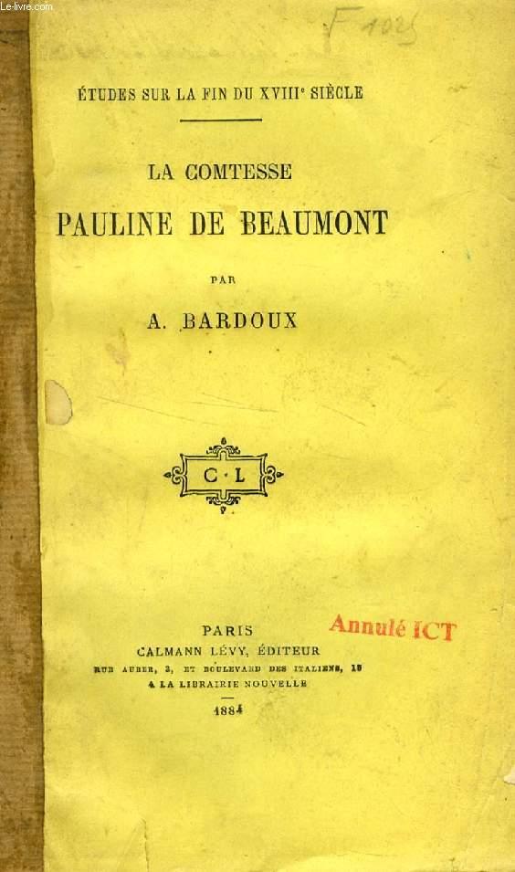 LA COMTESSE DE BEAUMONT, PAULINE DE MONTMORIN