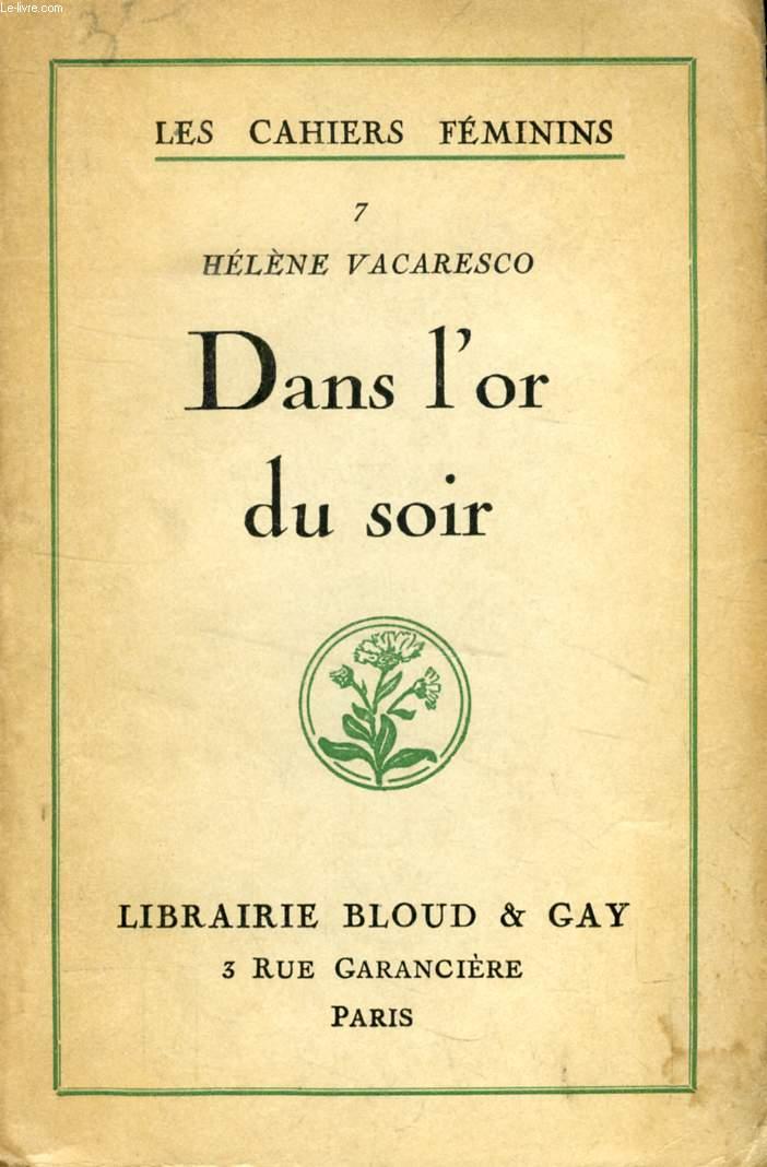 DANS L'OR DU SOIR (Les Cahiers féminins, 7)