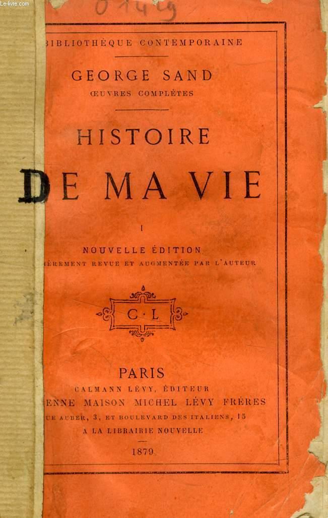 HISTOIRE DE MA VIE, 4 TOMES
