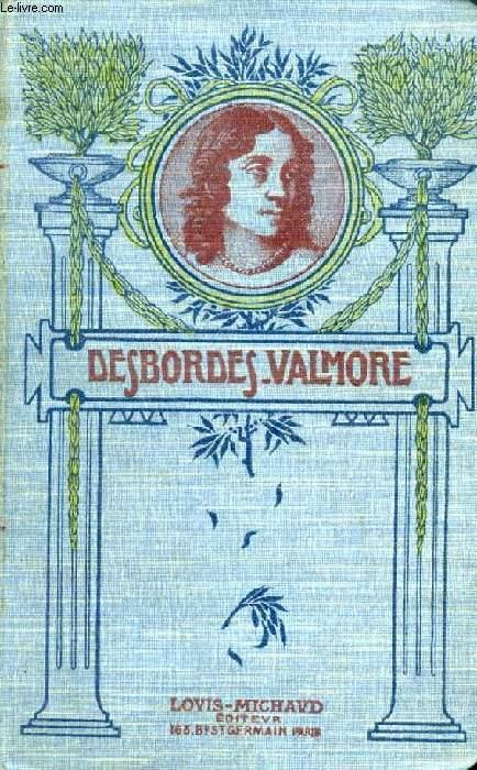 MARCELINE DESBORDES-VALMORE, L'AMOUR, L'AMITIE, LES ENFANTS, MELANGE