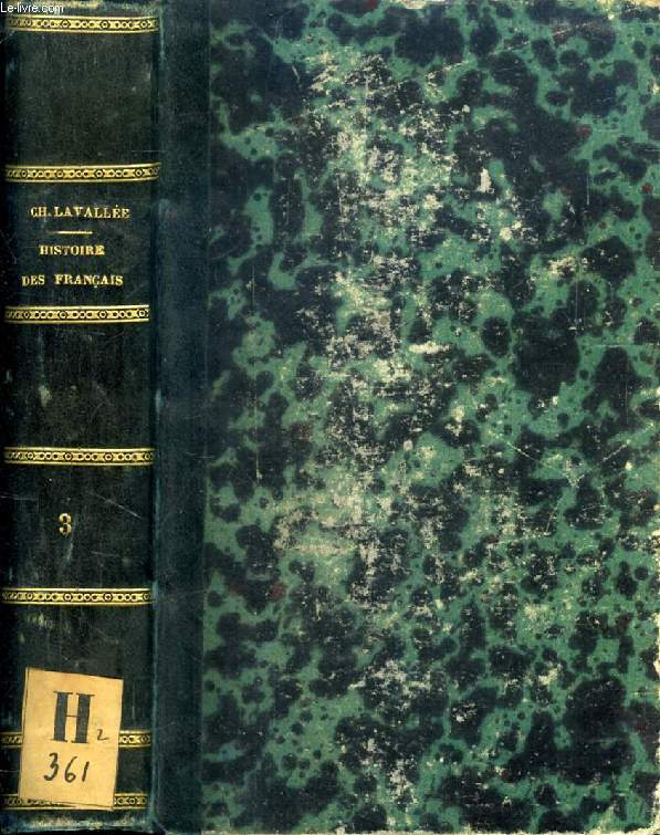 HISTOIRE DES FRANCAIS DEPUIS LE TEMPS DES GAULOIS JUSQU'EN 1830, TOME III, Histoire Français sous les Bourbons, 1589-1789