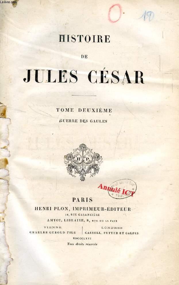 HISTOIRE DE JULES CESAR, TOME II, GUERRE DES GAULES