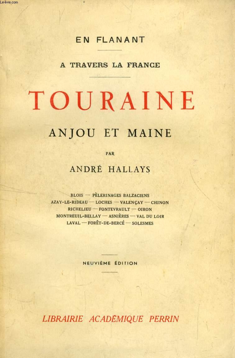 EN FLANANT A TRAVERS LA FRANCE, TOURAINE, ANJOU ET MAINE