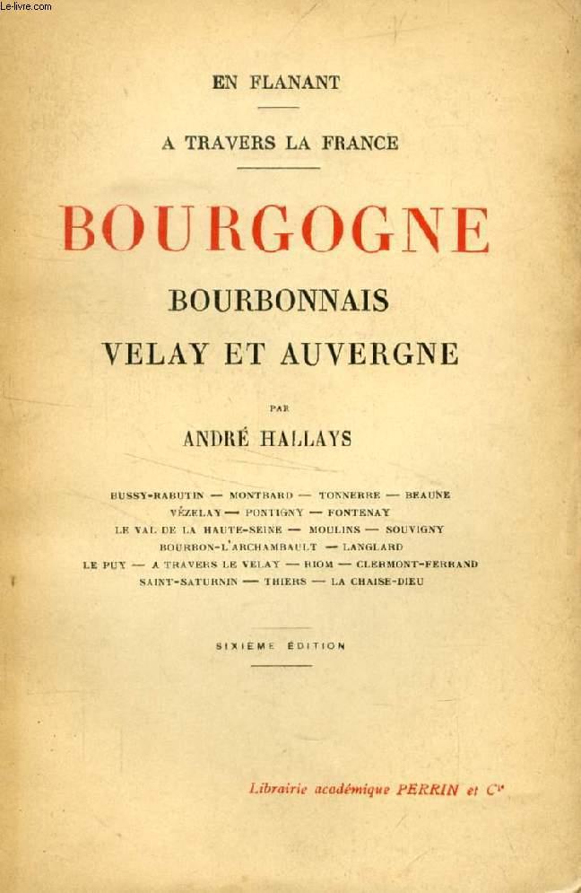 EN FLANANT A TRAVERS LA FRANCE, BOURGOGNE, BOURBONNAIS, VELAY ET AUVERGNE