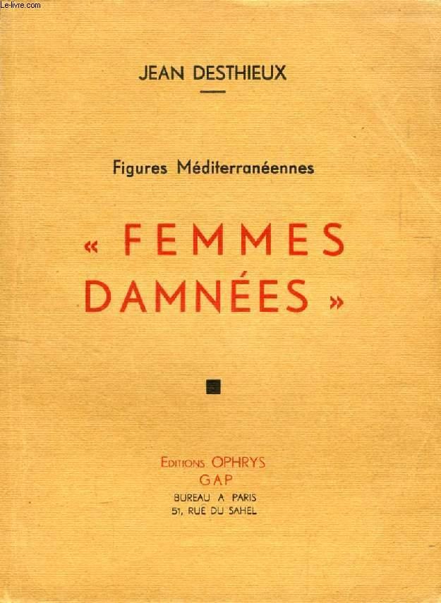 'FEMMES DAMNEES' (FIGURES MEDITERRANEENNES)