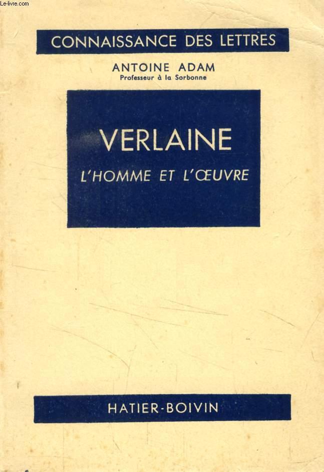 VERLAINE, L'HOMME ET L'OEUVRE