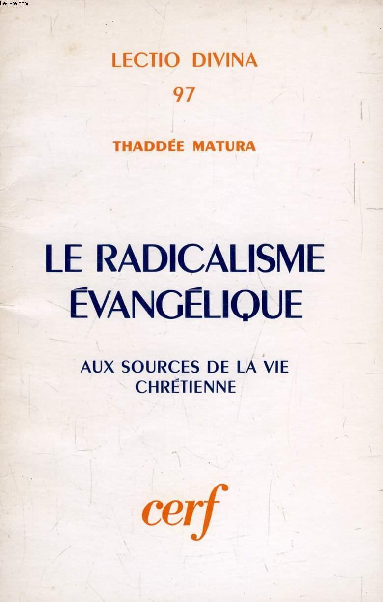 LE RADICALISME EVANGELIQUE, AUX SOURCES DE LA VIE CHRETIENNE
