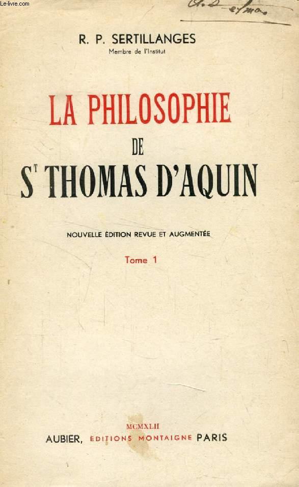 LA PHILOSOPHIE DE S. THOMAS D'AQUIN, TOME I