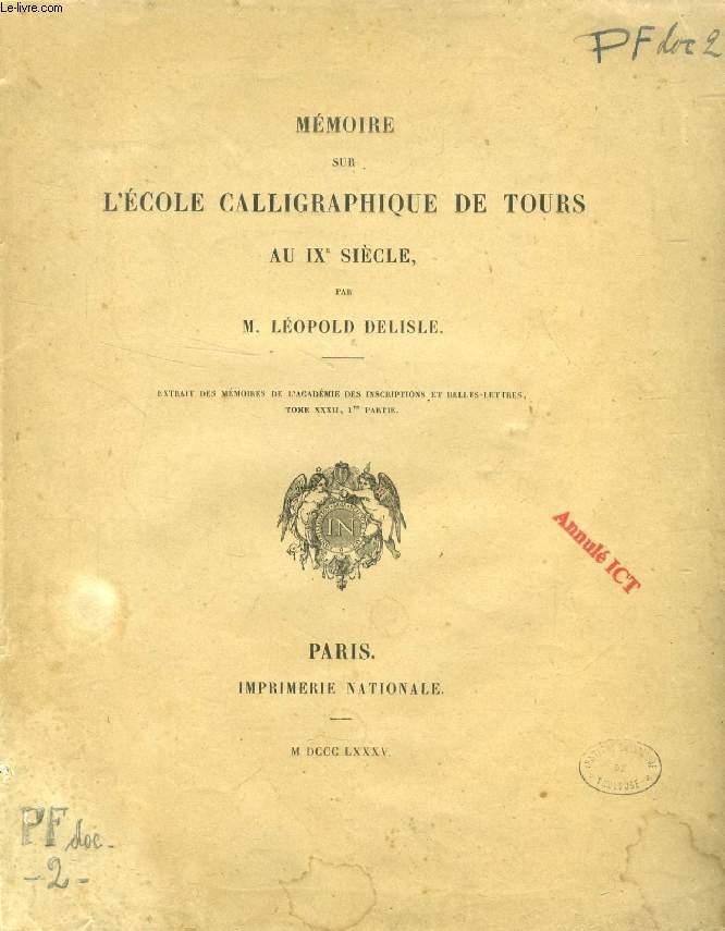 MEMOIRE SUR L'ECOLE CALLIGRAPHIQUE DE TOURS AU IXe SIECLE