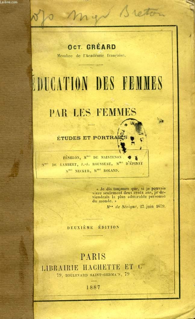L'EDUCATION DES FEMMES PAR LES FEMMES, ETUDES ET PORTRAITS (Fénelon, Mme de Maintenon, Mme de Lambert, J.J. Rousseau, Mme d'Epinay, Mme Necker, Mme Roland)
