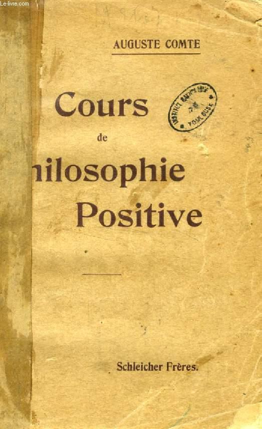 COURS DE PHILOSOPHIE POSITIVE, TOME I, LES PRELIMINAIRES GENERAUX ET LA PHILOSOPHIE MATHEMATIQUE
