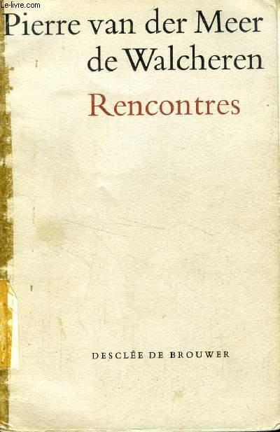 RENCONTRES, LEON BLOY, RAISSA MARITAIN, CHRISTINE ET PIETERKE