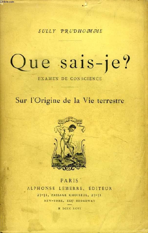 QUE SAIS-JE ?, EXAMEN DE LA CONSCIENCE, SUR L'ORIGINE DE LA VIE TERRESTRE