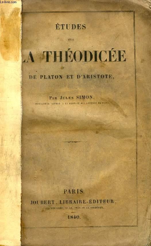 ETUDES SUR LA THEODICEE DE PLATON ET D'ARISTOTE