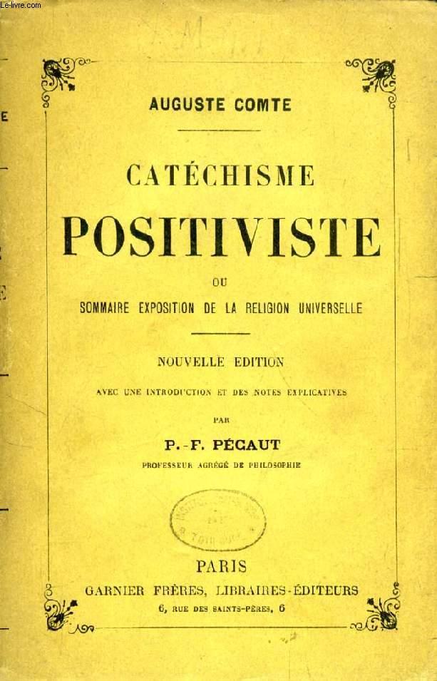 CATECHISME POSITIVISTE, OU SOMMAIRE EXPOSITION DE LA RELIGION UNIVERSELLE