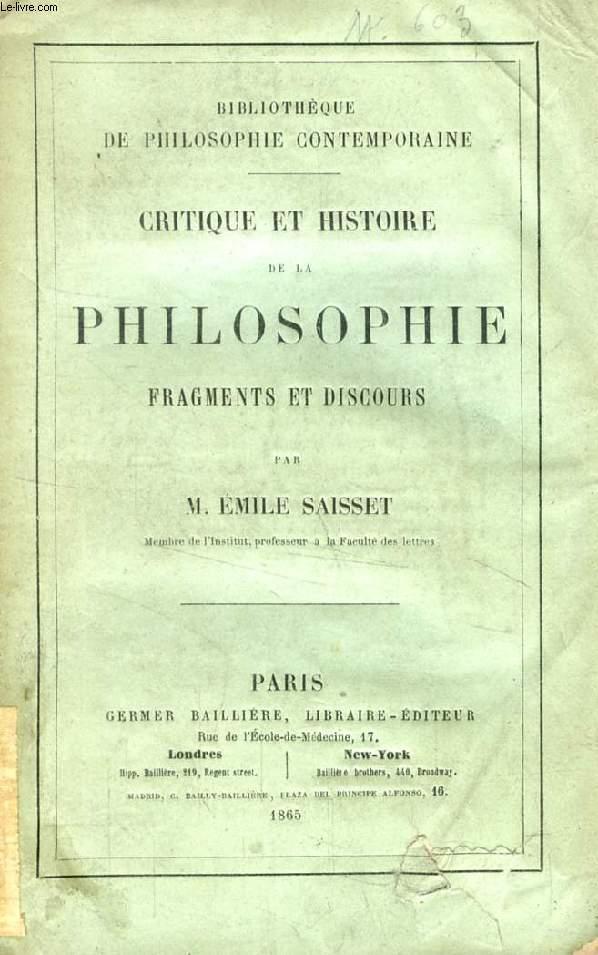 CRITIQUE ET HISTOIRE DE LA PHILOSOPHIE, FRAGMENTS ET DISCOURS
