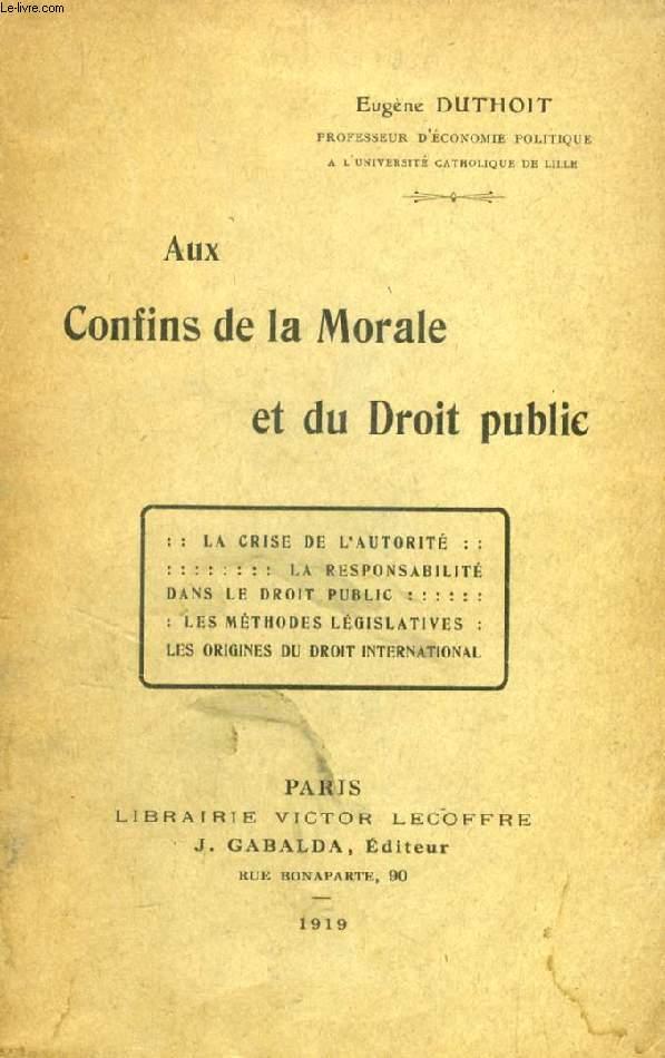 AUX CONFINS DE LA MORALE ET DU DROIT PUBLIC