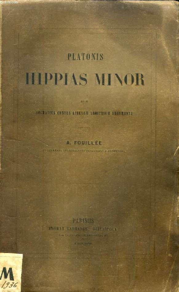 PLATONIS HIPPIAS MINOR, SIVE SOCRATICA CONTRA LIBERUM ARBITRIUM ARGUMENTA