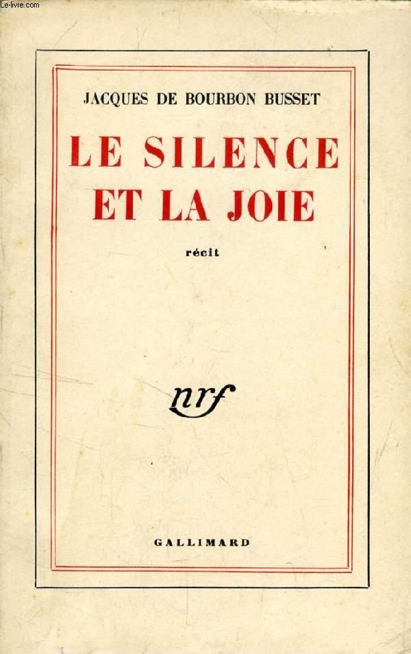 LE SILENCE ET LA JOIE