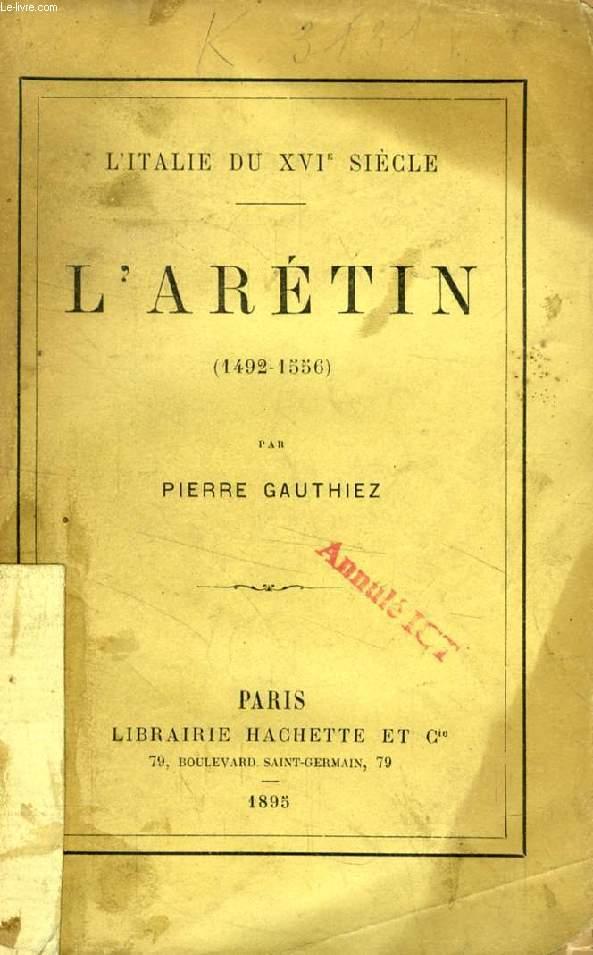 L'ARETIN (1482-1556) (L'ITALIE DU XVIe SIECLE)