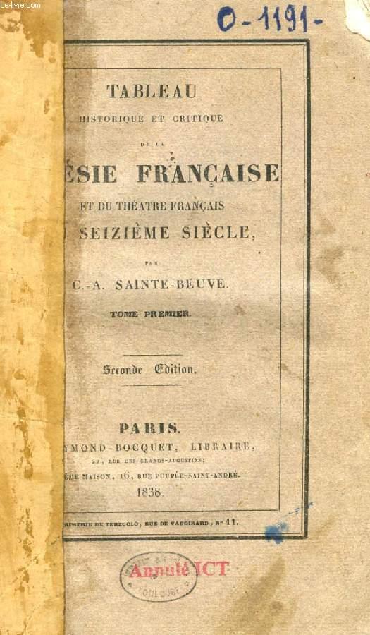 TABLEAU HISTORIQUE ET CRITIQUE DE LA POESIE FRANCAISE ET DU THEATRE FRANCAIS AU SEIZIEME SIECLE, TOME I