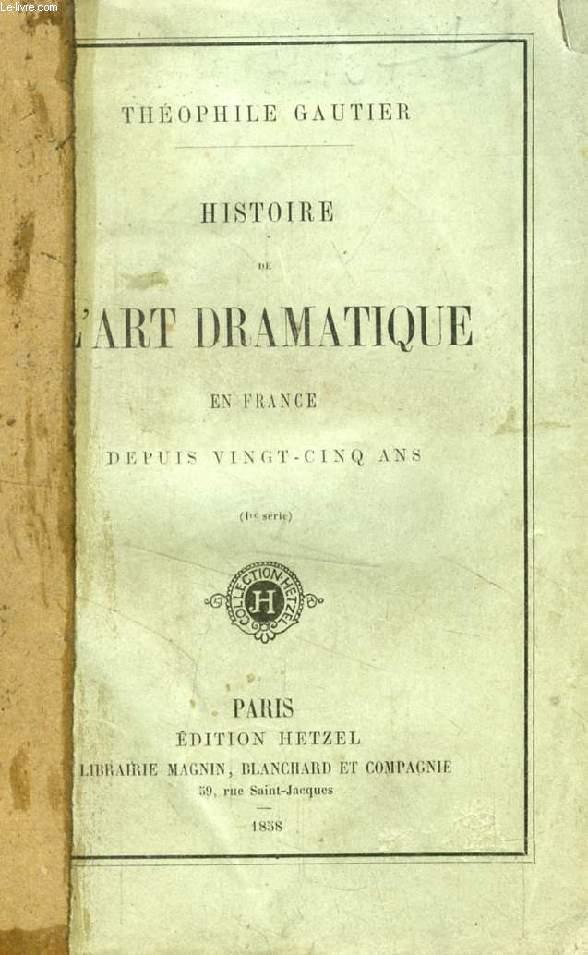 HISTOIRE DE L'ART DRAMATIQUE EN FRANCE DEPUIS VINGT-CINQ ANS (1re SERIE)