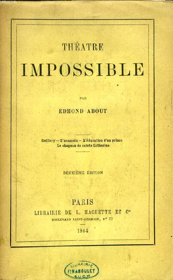 THEATRE IMPOSSIBLE (Guillery. L'Assassin. L'éducation d'un prince. Le Chapeau de sainte Catherine)