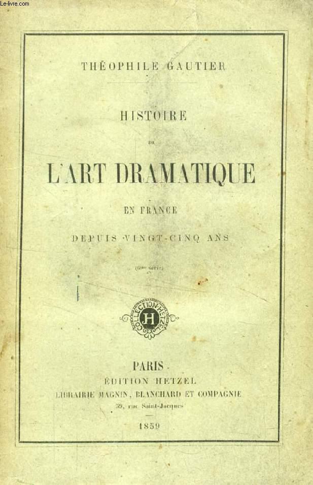 HISTOIRE DE L'ART DRAMATIQUE EN FRANCE DEPUIS VINGT-CINQ ANS (6e SERIE)