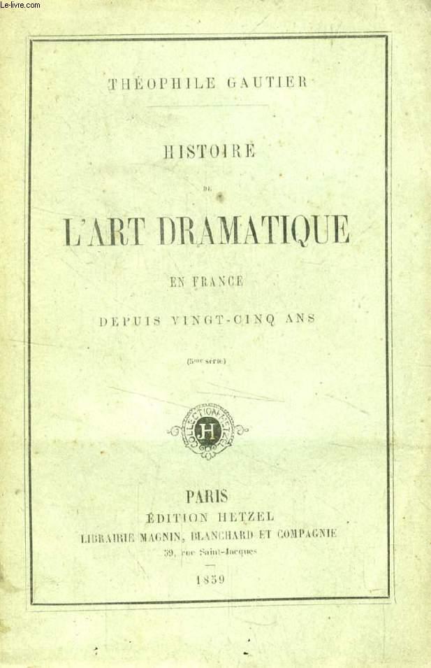 HISTOIRE DE L'ART DRAMATIQUE EN FRANCE DEPUIS VINGT-CINQ ANS (5e SERIE)