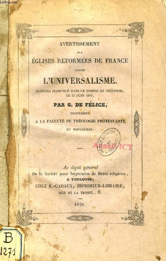 AVERTISSEMENT AUX EGLISES REFORMEES DE FRANCE CONTRE L'UNIVERSALISME (DISCOURS)