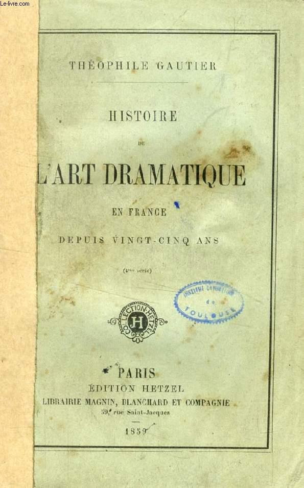HISTOIRE DE L'ART DRAMATIQUE EN FRANCE DEPUIS VINGT-CINQ ANS (4e SERIE)