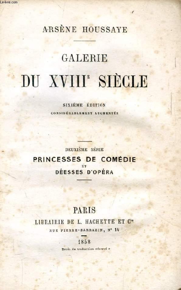 GALERIE DU XVIIIe SIECLE, 2e SERIE, PRINCESSES DE COMEDIE ET DEESSES D'OPERA