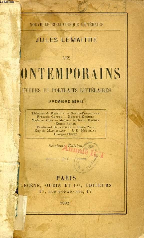 LES CONTEMPORAINS, ETUDES ET PORTRAITS LITTERAIRES, 1re SERIE (Th. de Banville, Sully-Prudhomme, Fr. Coppée, Ed. Grenier, Mme Adam, Mme A. Daudet, E. Renan...)