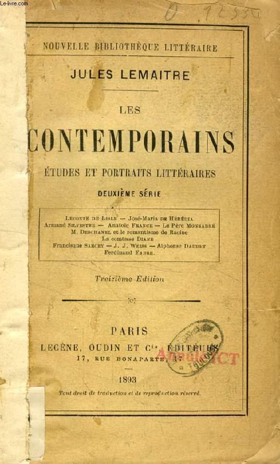LES CONTEMPORAINS, ETUDES ET PORTRAITS LITTERAIRES, 2e SERIE (Leconte de Lisle, J.M. de Heredia, A. Silvestre, A. Frane, P. Monsabré, M. Deschanel et le romantisme de Racine, La comtesse Diane...)